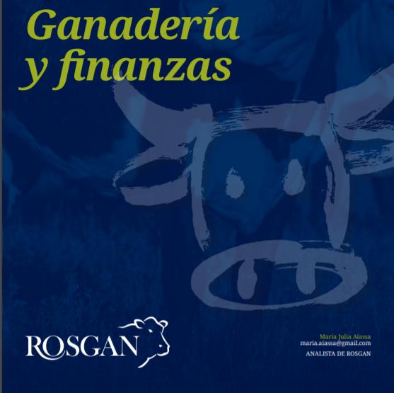 Informe del Rosgan ganaderia y finanzas