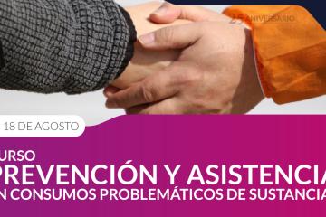 CURSO PREVENCIÓN y ASISTENCIA EN CONSUMOS PROBLEMÁTICOS DE SUSTANCIA