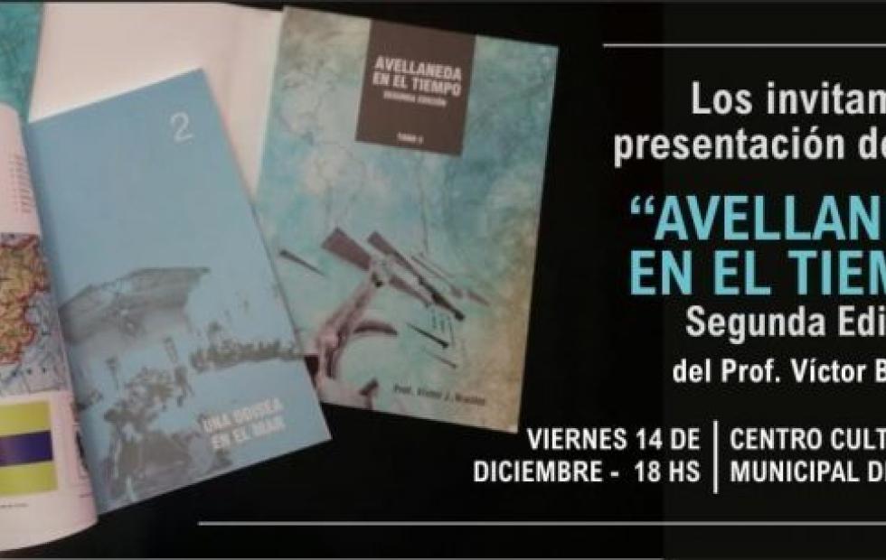 """Se presentará una nueva edición del libro """"Avellaneda en el tiempo"""" del Profesor Victor Braidot. La invitación."""